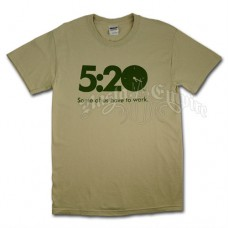5:20 Some Of Us Have To Work Tan T-Shirt - Men's